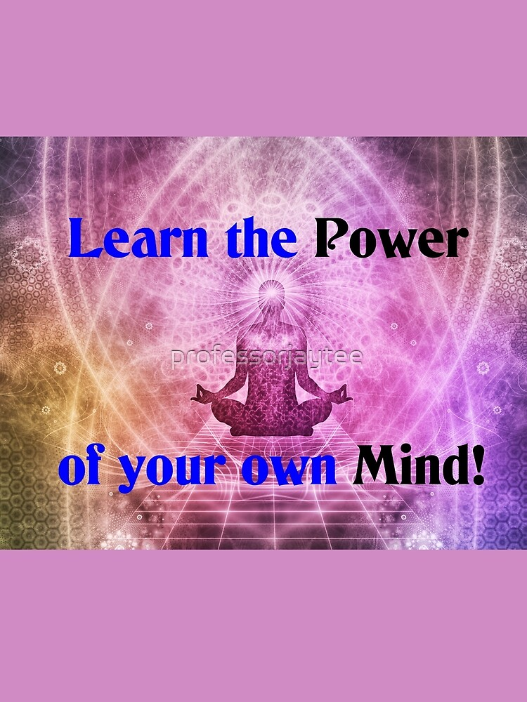 Learn the power of your own mind by professorjaytee