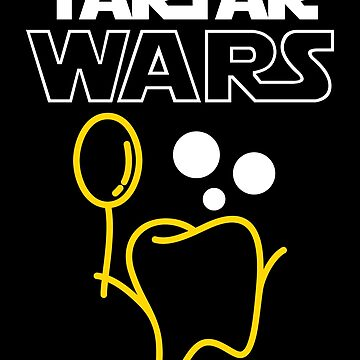 Dentist Shirt For Men Tartar Wars Science Fiction Movie Fun Design For Men And Women Gift Tee by artbyanave