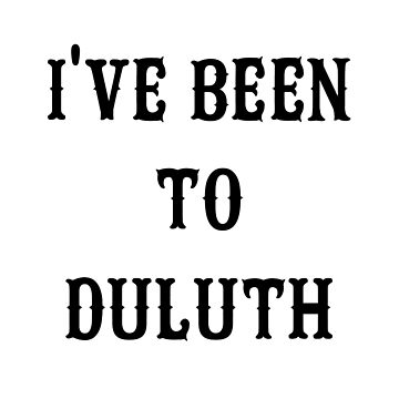 I've Been To Duluth by AngryMongo