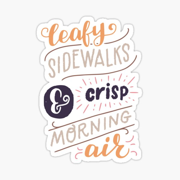 Leafy Sidewalks & Crisp Morning Air Sticker