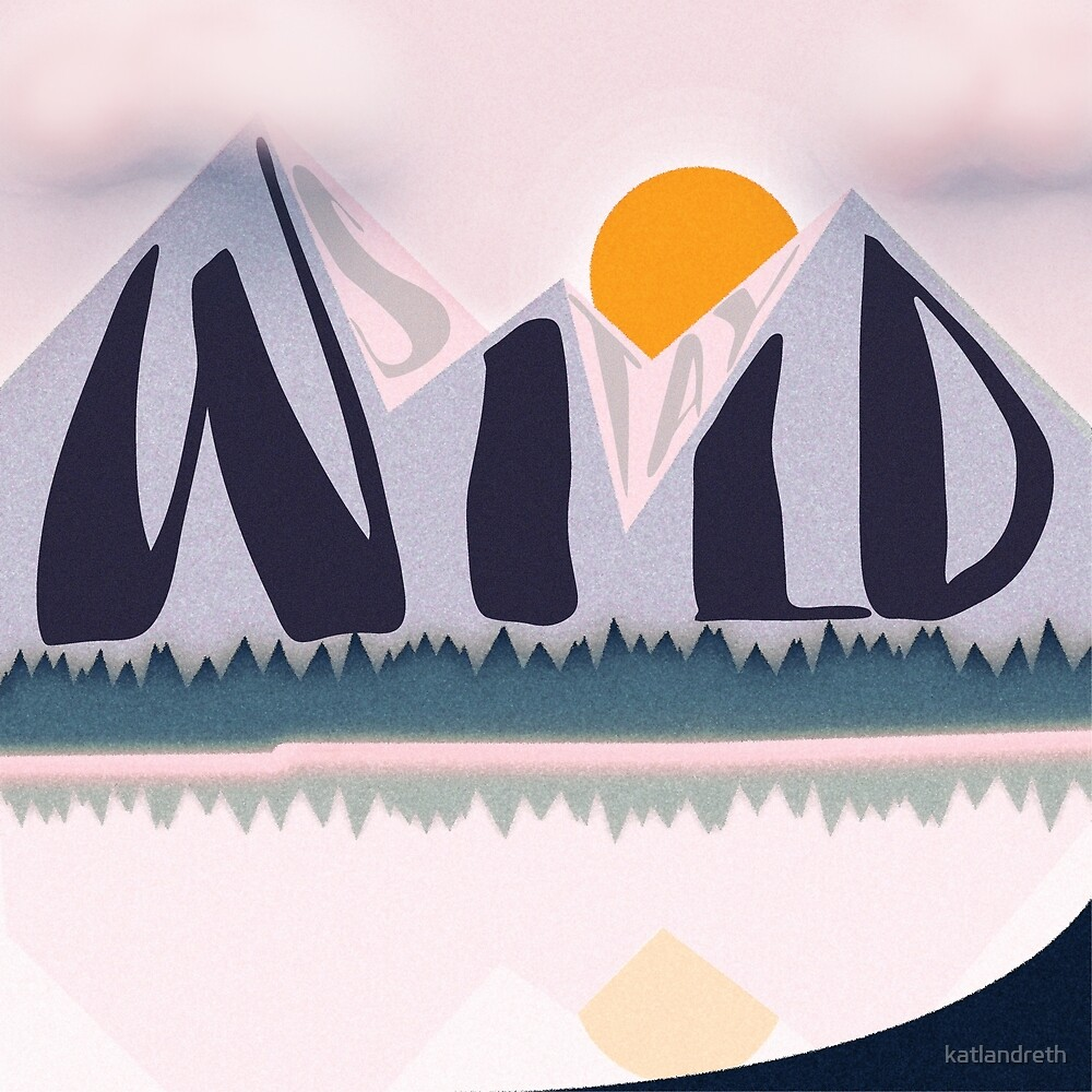 Stay Wild Mountain Lake Digital Painting by katlandreth