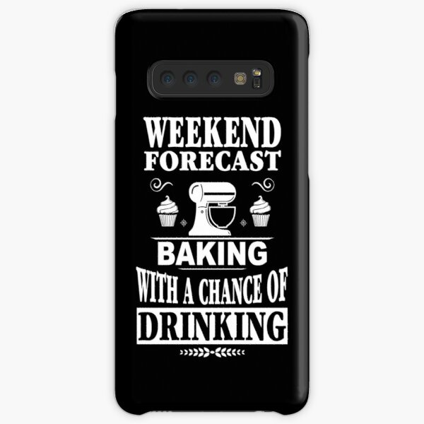 Weekend Forecast Baking With A Chance Of Drinking T-Shirt Samsung Galaxy Snap Case