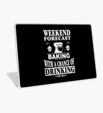 Weekend Forecast Baking With A Chance Of Drinking T-Shirt Laptop Skin