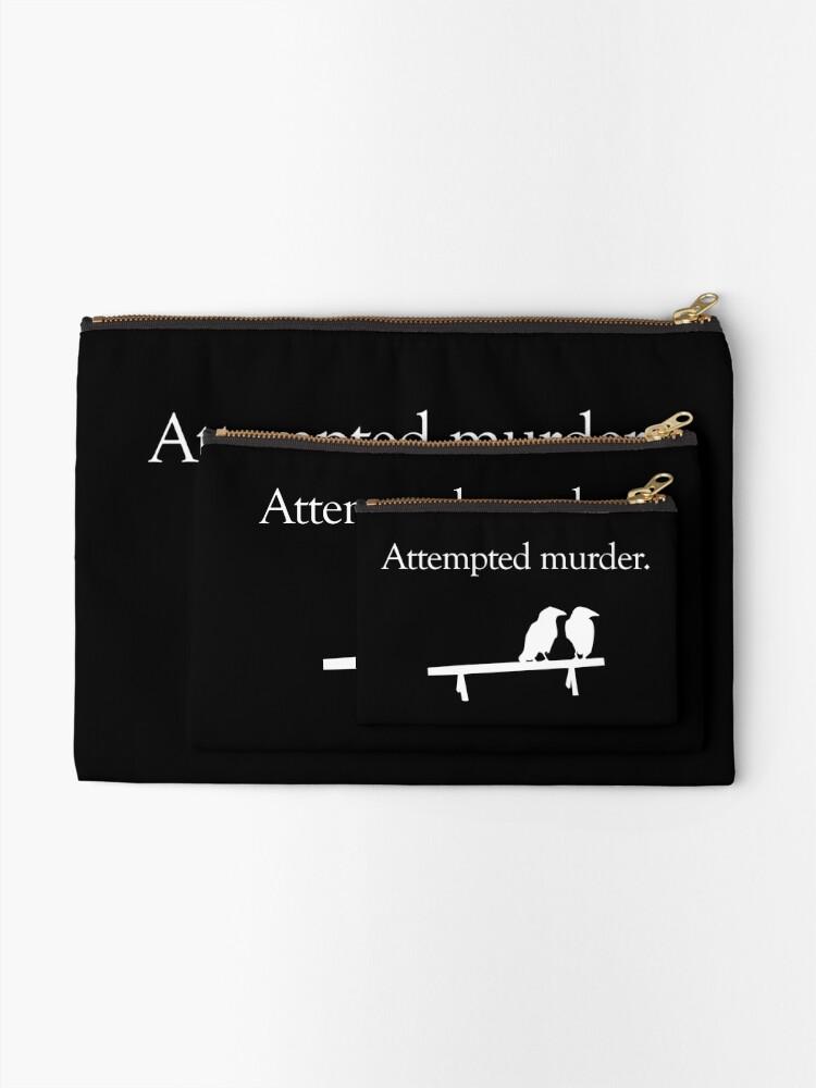 Alternate view of Attempted Murder (White design) Zipper Pouch