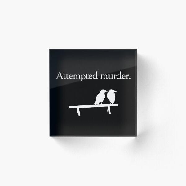 Attempted Murder (White design) Acrylic Block