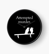 Attempted Murder (White design) Clock