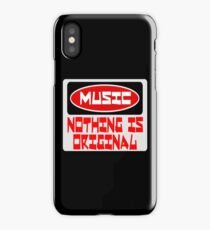 MUSIC: NOTHING IS ORIGINAL, FUNNY DANGER STYLE FAKE SAFETY SIGN iPhone Case/Skin