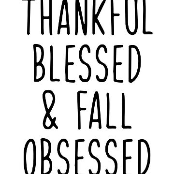 Thankful Blessed & Fall Obsessed by kjanedesigns