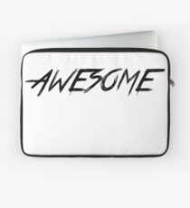 "Print ""AWESOME""  Laptop Sleeve"
