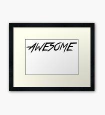 "Print ""AWESOME""  Framed Print"