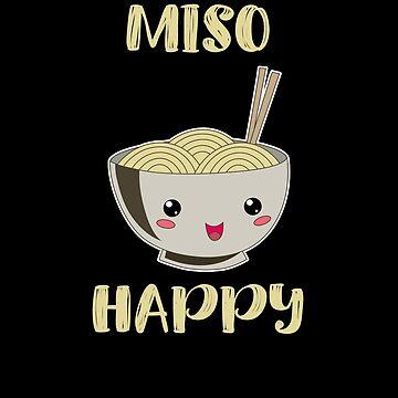 Ramen Japanese Noodles Lover Miso Happy by Basti09