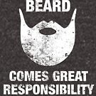With Great Beard Comes Great Responsability  by DesIndie