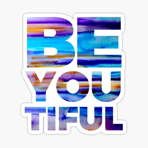 BE YOU TIFUL Sticker