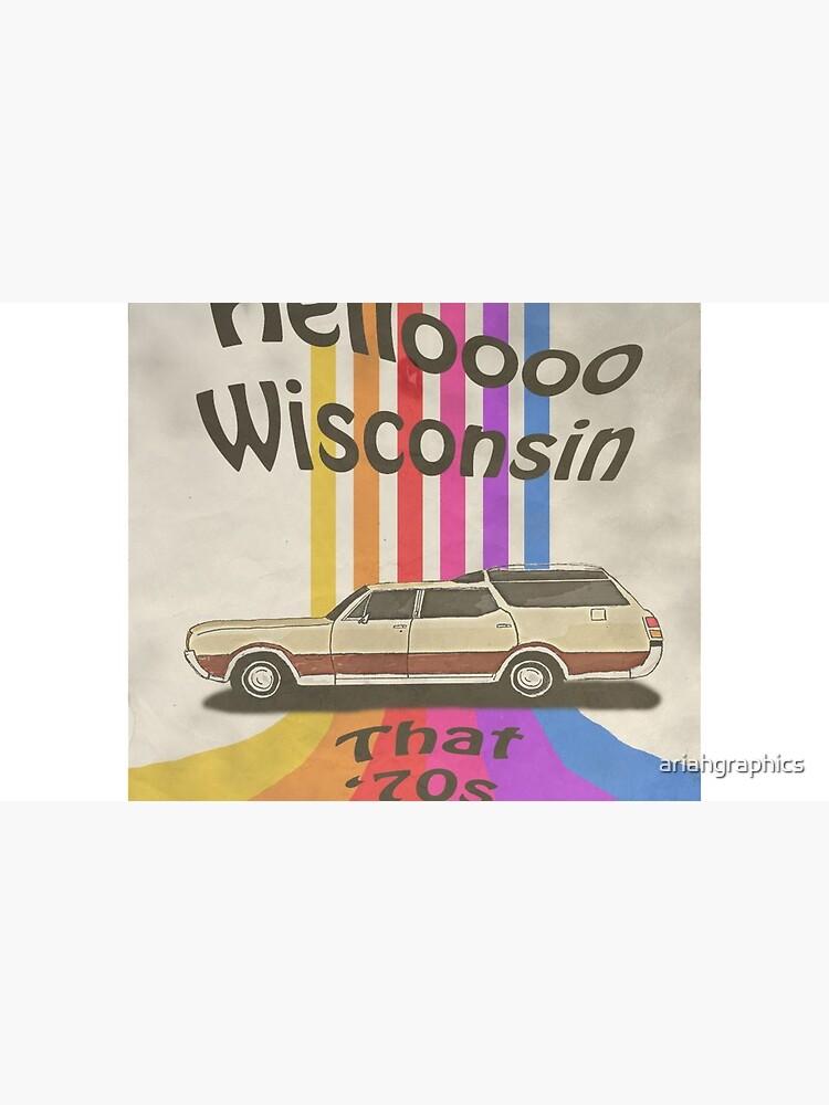 Hello Wisconsin by ariahgraphics