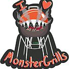 I Love Monster Grills by chickyoudontkno