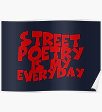 Street Poetry Is My Everyday Poster