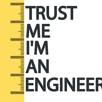 Trust me i'm an engineer by TEOillustration