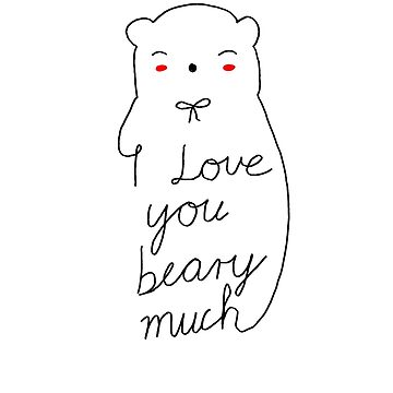 Love You Beary Much by yoddel
