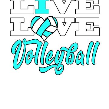Live Love Volleyball by theboujeebunny