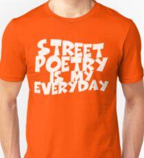 Street Poetry Is My Everyday Unisex T-Shirt
