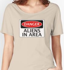 DANGER ALIENS IN AREA FAKE FUNNY SAFETY SIGN SIGNAGE Women's Relaxed Fit T-Shirt