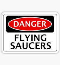 DANGER FLYING SAUCERS, FUNNY FAKE SAFETY SIGN Sticker