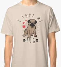 I Love My Pug Graphic Fawn Colored Classic T-Shirt