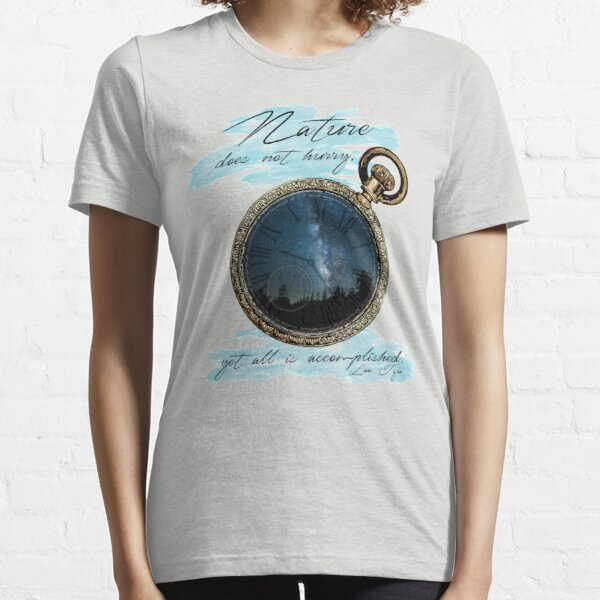 Nature Does Not Hurry, Lao Tzu Essential T-Shirt