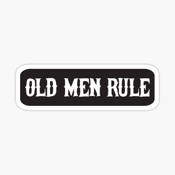 Old man rule - Cool Motorcycle Or Funny Helmet Stickers And Bikers Gifts Sticker