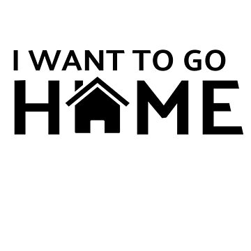 I Want To Go Home by LouisianaLady