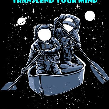 TRANSCEND YOUR MIND TO TRAVERSE THE UNIVERSE by Time2Transcend