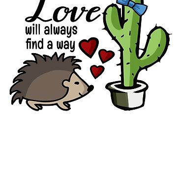 Hedgehog and Cactus Love Will Find A Way by PPricklepants