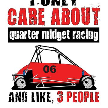 Quarter Midget Racing Car ALL I CARE ABOUT by GabiBlaze