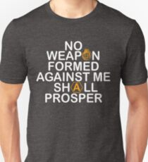 No Weapon Formed Against Me Shall Prosper Shirt Unisex T-Shirt