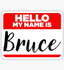 My Name Is... Bruce - Names Tag Hipster Sticker & Shirt Sticker