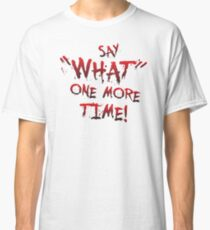 "Say ""What"" One More Time! Pulp Fiction Typography Classic T-Shirt"