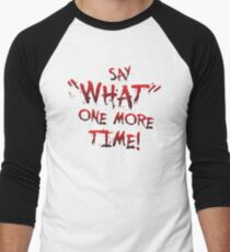 "Say ""What"" One More Time! Pulp Fiction Typography Men's Baseball ¾ T-Shirt"