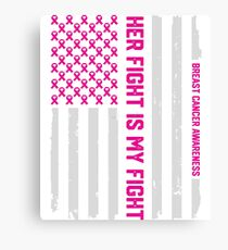 Her Fight Is My Fight American Flag Breast Cancer Awareness Canvas Print