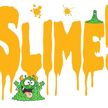 Slime by BrendanJohnson