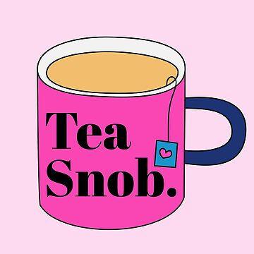 Tea snob. by s3xyglass3s