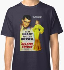 His Girl Friday Poster Classic T-Shirt