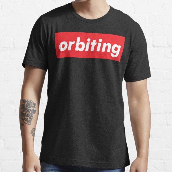 Orbiting He's orbiting my life! Essential T-Shirt