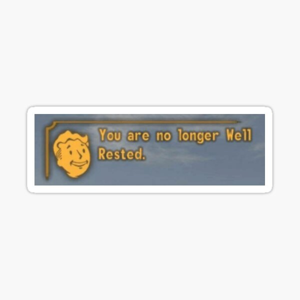 you are no longer well rested Sticker