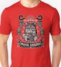 Mystic Katrina - Fortune Teller of all Unisex T-Shirt