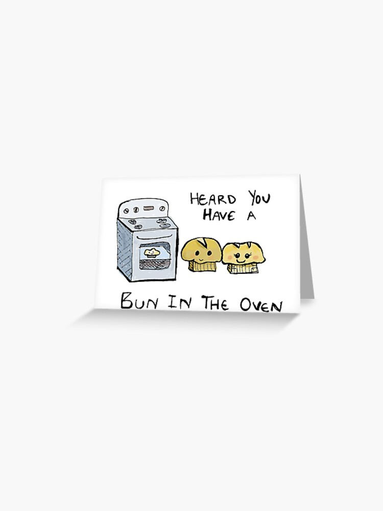 Oven  Congratulations You/'ve Got A Bun In The Oven Baby Greeting Card