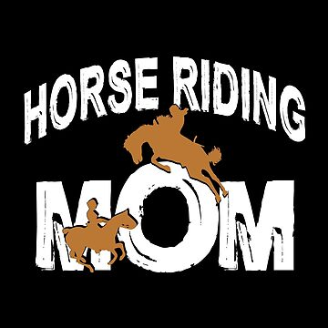 Horse Riding Mom by SmartStyle
