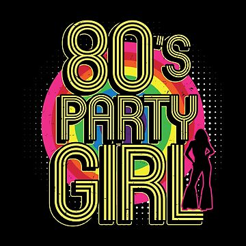 80's Party Girl Retro Eighties 1980's Music Shirt And Stickers by Joeby26