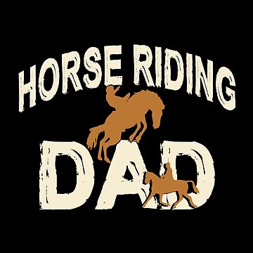 Horse Riding Dad by SmartStyle