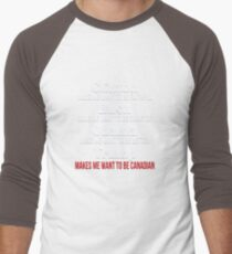 Trump Makes Me Want To Be Canadian Men's Baseball ¾ T-Shirt