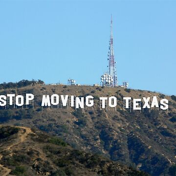 Stop Moving To Texas - Hollywood Sign by lurchmerch